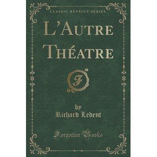 L'Autre Th?Atre (Classic Reprint)