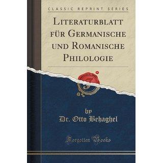 Literaturblatt F?R Germanische Und Romanische Philologie (Classic Reprint)
