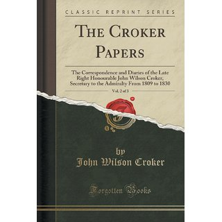 The Croker Papers, Vol. 2 Of 3