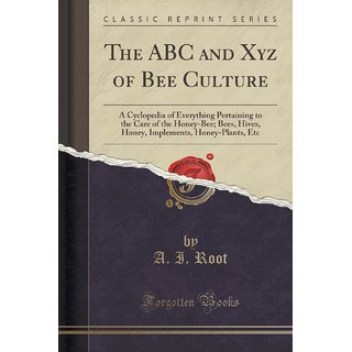 The Abc And Xyz Of Bee Culture
