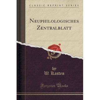Neuphilologisches Zentralblatt (Classic Reprint)