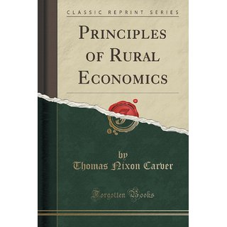 Principles Of Rural Economics (Classic Reprint)