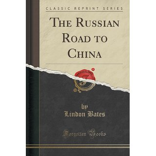 The Russian Road To China (Classic Reprint)