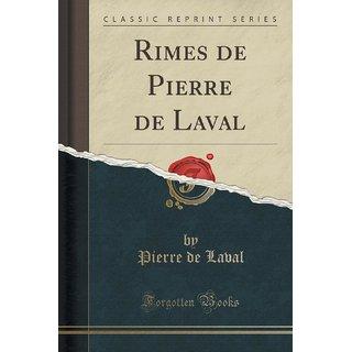Rimes De Pierre De Laval (Classic Reprint)