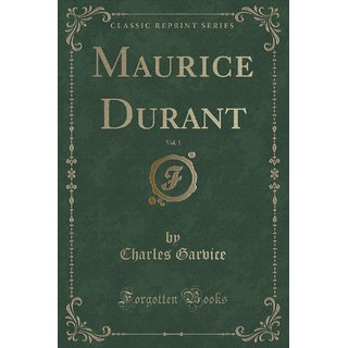 Maurice Durant, Vol. 1 (Classic Reprint)