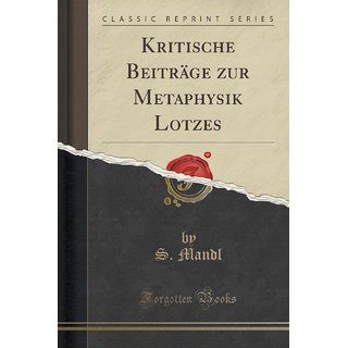 Kritische Beitr?Ge Zur Metaphysik Lotzes (Classic Reprint)