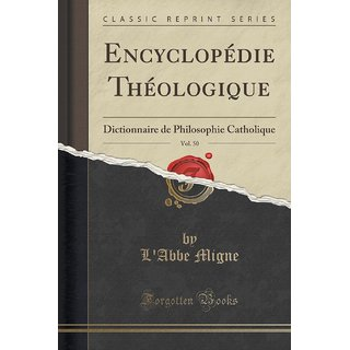 Encyclop?Die Th?Ologique, Vol. 50
