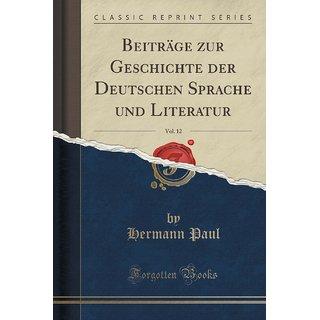 Beitr?Ge Zur Geschichte Der Deutschen Sprache Und Literatur, Vol. 12 (Classic Reprint)