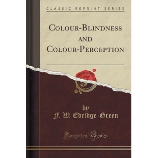 Colour-Blindness And Colour-Perception (Classic Reprint)