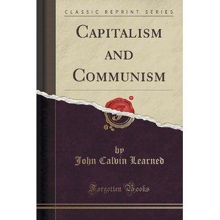 Capitalism And Communism (Classic Reprint)