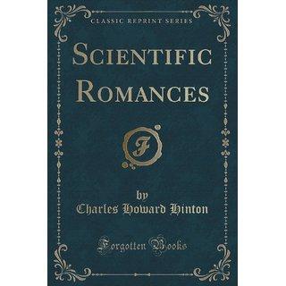 Scientific Romances (Classic Reprint)