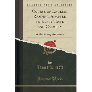 Course Of English Reading, Adapted To Every Taste And Capacity