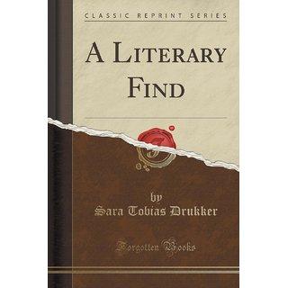 A Literary Find (Classic Reprint)