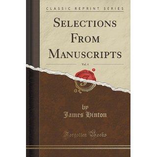 Selections From Manuscripts, Vol. 4 (Classic Reprint)