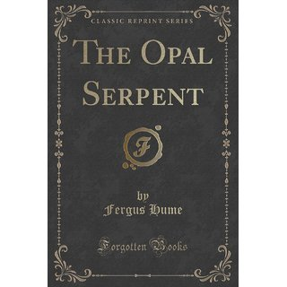 The Opal Serpent (Classic Reprint)