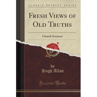 Fresh Views Of Old Truths