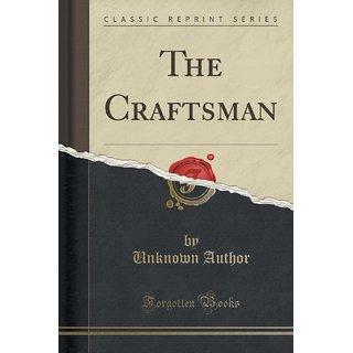 The Craftsman (Classic Reprint)