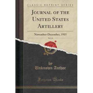Journal Of The United States Artillery, Vol. 44