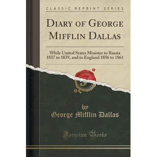 Diary Of George Mifflin Dallas