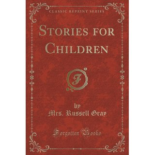Stories For Children (Classic Reprint)