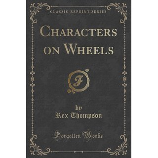 Characters On Wheels (Classic Reprint)