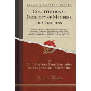 Constitutional Immunity Of Members Of Congress, Vol. 2