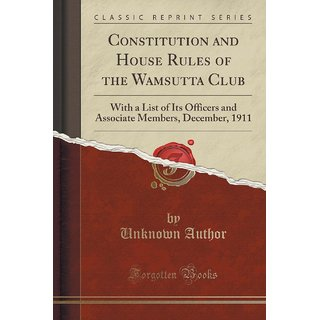 Constitution And House Rules Of The Wamsutta Club