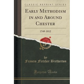 Early Methodism In And Around Chester