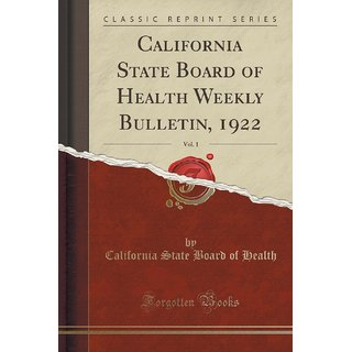 California State Board Of Health Weekly Bulletin, 1922, Vol. 1 (Classic Reprint)