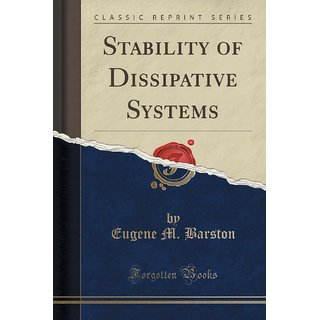 Stability Of Dissipative Systems (Classic Reprint)