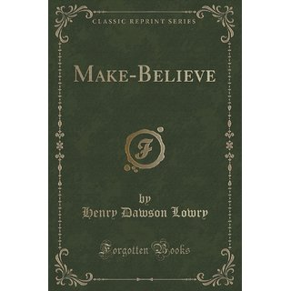 Make-Believe (Classic Reprint)