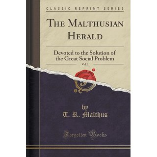 The Malthusian Herald, Vol. 1