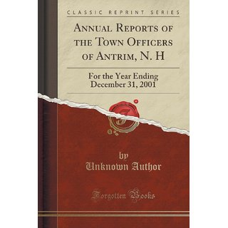 Annual Reports Of The Town Officers Of Antrim, N. H