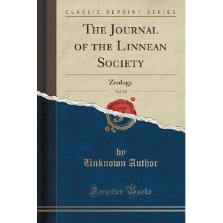 The Journal Of The Linnean Society, Vol. 13