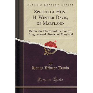 Speech Of Hon. H. Winter Davis, Of Maryland