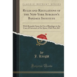 Rules And Regulations Of The New-York Surgeon'S Bandage Institute