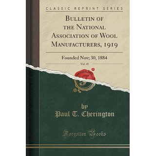 Bulletin Of The National Association Of Wool Manufacturers, 1919, Vol. 49