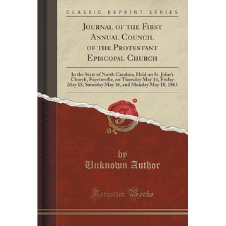 Journal Of The First Annual Council Of The Protestant Episcopal Church