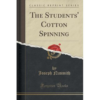 The Students' Cotton Spinning (Classic Reprint)