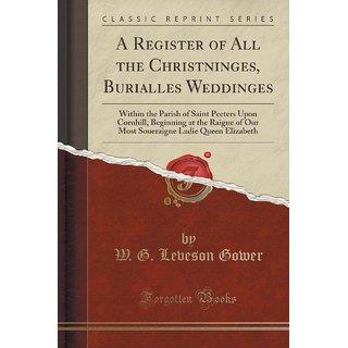 A Register Of All The Christninges, Burialles Weddinges