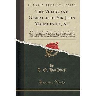 The Voiage And Grabaile, Of Sir John Maundevile, Kt