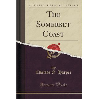 The Somerset Coast (Classic Reprint)