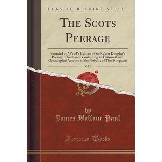 The Scots Peerage, Vol. 8