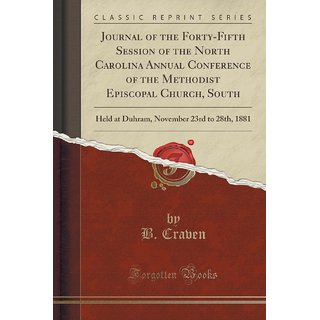 Journal Of The Forty-Fifth Session Of The North Carolina Annual Conference Of The Methodist Episcopal Church, South