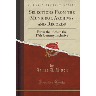 Selections From The Municipal Archives And Records