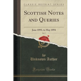 Scottish Notes And Queries, Vol. 7