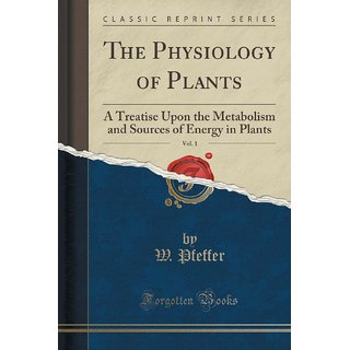 The Physiology Of Plants, Vol. 1
