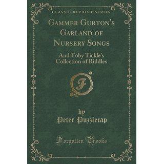 Gammer Gurton'S Garland Of Nursery Songs
