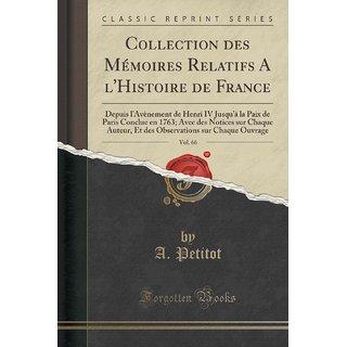 Collection Des M?Moires Relatifs A L'Histoire De France, Vol. 66