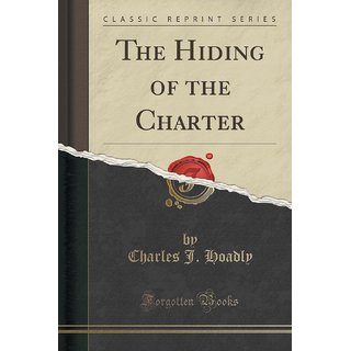 The Hiding Of The Charter (Classic Reprint)